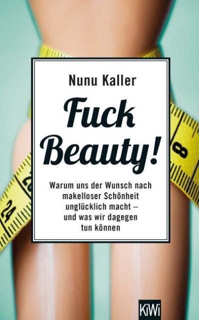 Fuck Beauty! Nunu Kaller
