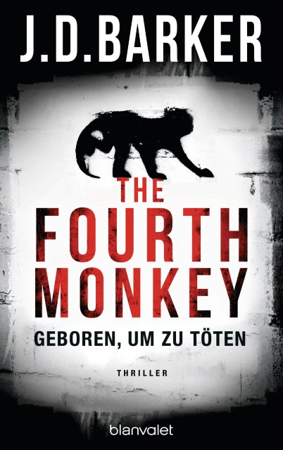 The fourth Monkey - Geboren um zu töten - J.D. Barker