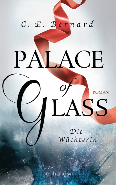 Palace of Glass – Die Wächterin - C. E. Bernard