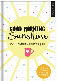 myNOTES Good morning sunshine